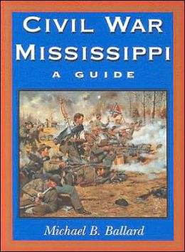 Civil War Mississippi: A Guide