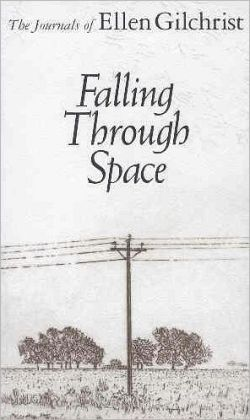 Falling Through Space: The Journals of Ellen Gilchrist