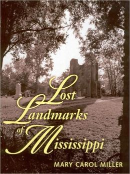 Lost Landmarks of Mississippi