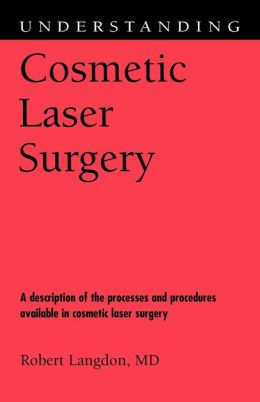 Understanding Cosmetic Laser Surgery
