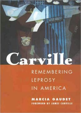Carville: Remembering Leprosy in America