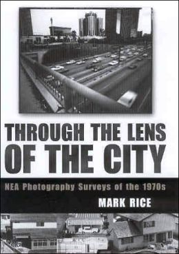 Through the Lens of the City: NEA Photography Surveys of the 1970s