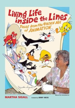 Living Life inside the Lines: Tales from the Golden Age of Animation