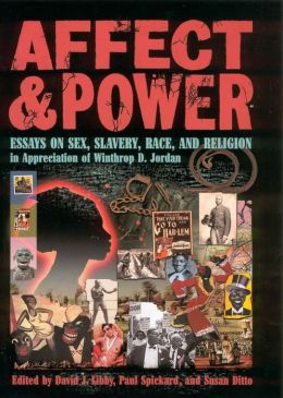 Affect and Power: Essays on Sex, Slavery, Race, and Religion