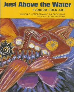Just Above the Water: Florida Folk Art