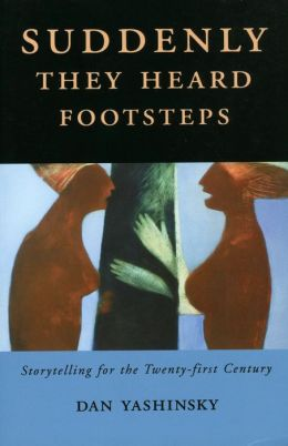 Suddenly They Heard Footsteps: Storytelling for the Twenty-First Century
