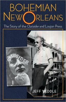 Bohemian New Orleans: The Story of the Outsider and Loujon Press