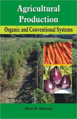 Agricultural Production: Organic & Conventional Systems
