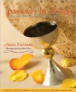 Passover by Design: Picture Perfect Kosher by Design: Recipes for the Holiday