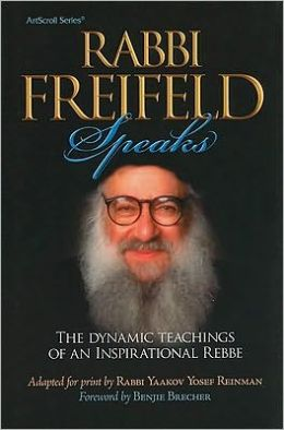 Rabbi Freifeld Speaks: The Dynamic Teachings of an Inspirational Rebbi