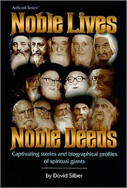 Noble Lives, Noble Deeds: Captivating Stories and Biographical Profiles of Spiritual Giants