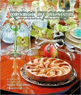 Kosher by Design: Picture-Perfect Food for the Holidays & Every Day