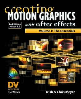 Creating Motion Graphics with After Effects: The Essentials