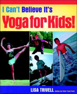 I Can't Believe It's Yoga for Kids!
