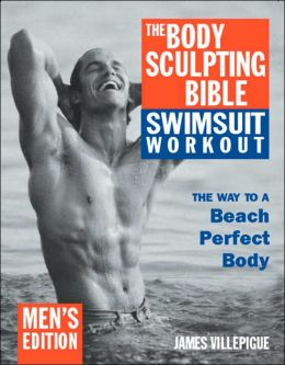 The Body Sculpting Bible Swimsuit Workout: Men's Edition