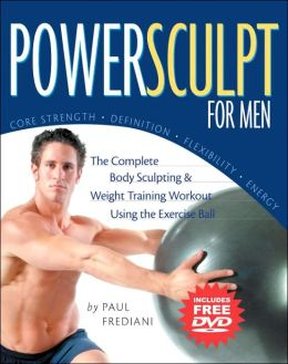 PowerSculpt For Men: DVD Edition: The Complete Body Sculpting and Strength Training Workout Using the Exercise Ball