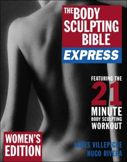 The Body Sculpting Bible Express: Women's Edition (Body Sculpting Bible Series)