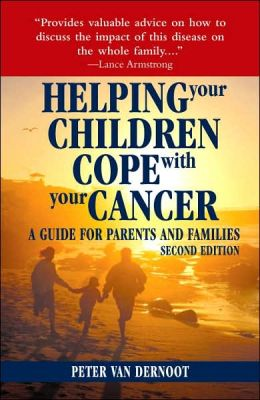 Helping Your Children Cope with Your Cancer: A Guide for Parents and Families
