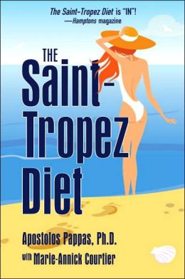 The Saint-Tropez Diet: Look Your Best. Feel Your Best. Love What You Eat