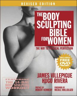 The Body Sculpting Bible for Women, Revised Edition: The Way to Physical Perfection