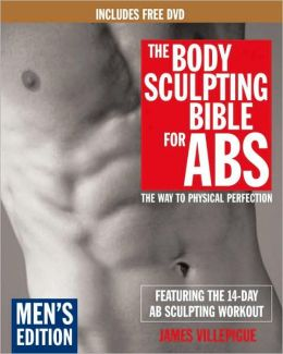 Body Sculpting Bible for ABS: Men's Edition: The Way to Physical Perfection