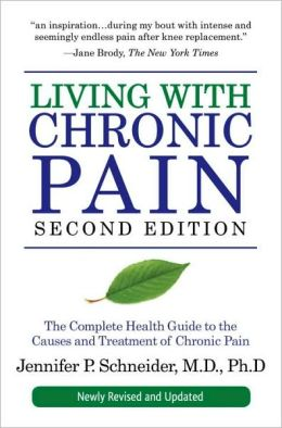 Living with Chronic Pain, Second Edition: The Complete Health Guide to the Causes and Treatment of Chronic Pain