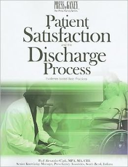 Patient Satisfaction and the Discharge Process: Evidence-Based Best Practices