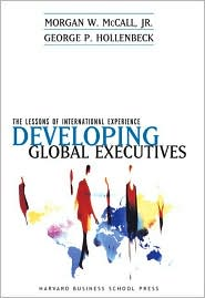 Developing Global Executives: The Lessons of International Experience