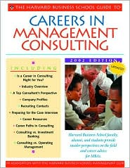 The Harvard Business School Guide to Careers in Management Consulting