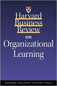 Harvard Business Review on Organizational Learning