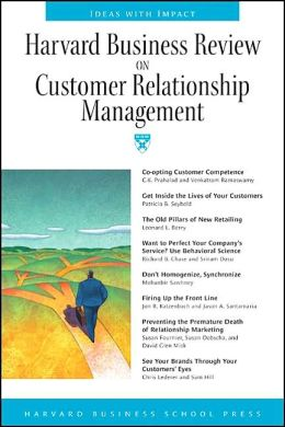 Harvard Business Review on Customer Relationship Management