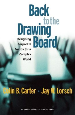 Back to the Drawing Board: Designing Corporate Boards for a Complex World