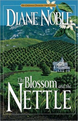 The Blossom and the Nettle (California Chronicles Series #2)