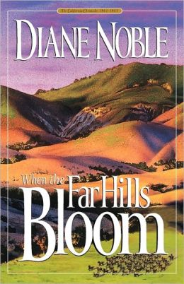 When the Far Hills Bloom (California Chronicles Series #1)