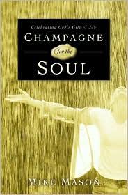 Champagne for the Soul: Celebrating God's Gift of Joy