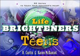 Life Brighteners for Teens: 90 Notes to Touch Your Child's Heart