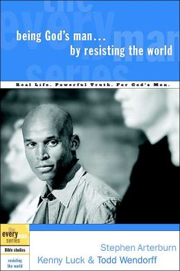 Being God's Man by Resisting the World(The Everyman Series)
