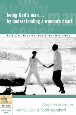 Being God's Man ... by Understanding a Woman's Heart(The Everyman Series)