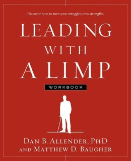 Leading with a Limp: Discover How to Turn Your Struggles into Strengths
