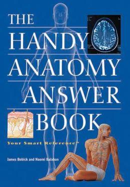 Handy Anatomy Answer Book