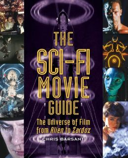 The Sci-Fi Movie Guide by Chris Barsanti