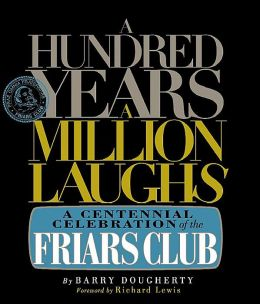 Hundred Years, A Million Laughs: A Centennial Celebration of the Friars Club