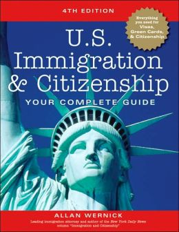 U.S. Immigration and Citizenship: Your Complete Guide, 4th Edition
