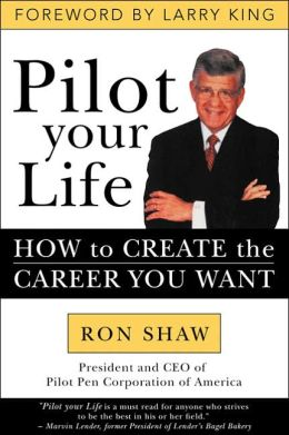 Pilot Your Life: How To Take Control of Your Career Today