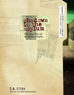 Shadows in the Asylum: The Case Files of Dr. Charles Marsh