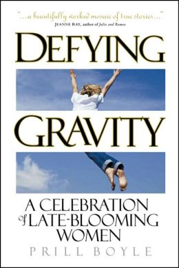 Defying Gravity: A Celebration of Late-Blooming Women
