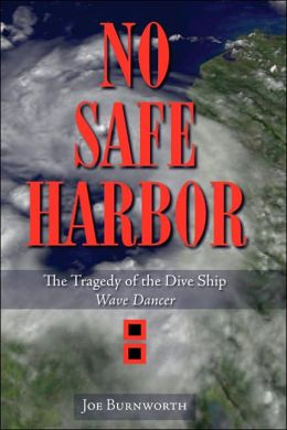 No Safe Harbor: The Tragedy of the Dive Ship Wave Dancer