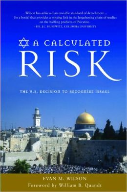 Calculated Risk: The U. S. Decision to Recognize Israel