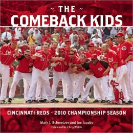 The Comeback Kids: Cincinnati Reds 2010 Championship Season
