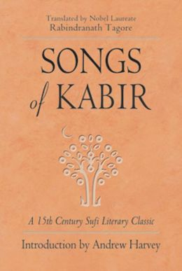 Songs of Kabir: A 15th Century Sufi Literary Classic